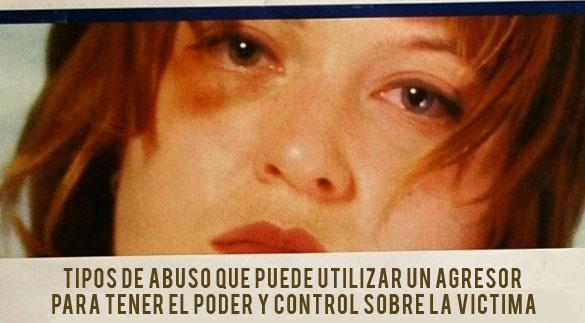 TIPOS DE ABUSO QUE PUEDE UTILIZAR UN AGRESOR PARA TENER EL PODER Y CONTROL SOBRE LA VÍCTIMA
