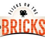 FLICKS ON THE BRICKS